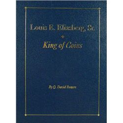 LOUIS E. ELIASBERG, SR.: KING OF COINS