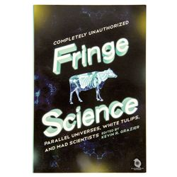 Fringe Science: Parallel Universes, White Tulips, and Mad Scientists John Noble Signed Book
