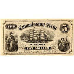 Commission Scrip, W. Wilson, Oakland, Lith. by G.T. Brown