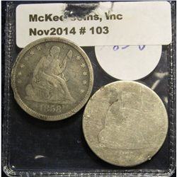 103. 1858 VG damaged & 1877 Fair U.S. Seated Liberty Quarters.