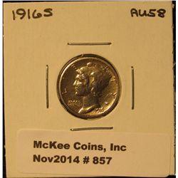857. 1916 S Mercury Dime. AU 58.