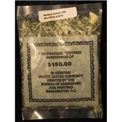 873. $150 face value in Genuine U.S. Currency which has been shredded by the Bureau of Engraving & P