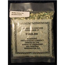 874. $150 face value in Genuine U.S. Currency which has been shredded by the Bureau of Engraving & P