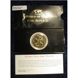 """913. 1714 Mexico """"Royal Strike"""" 8 Escudos Replica. Large gold-colored. Encapsulated and in special h"""