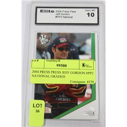 2004 PRESS PRESS JEFF GORDON #PP2 NATIONAL GRADED