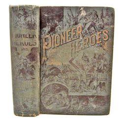 """1901 """"PIONEER HEROES"""" HARDCOVER BOOK"""