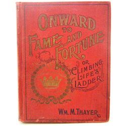 "1897 ""ONWARD TO FAME AND FORTUNE"" HARDCOVER BOOK"
