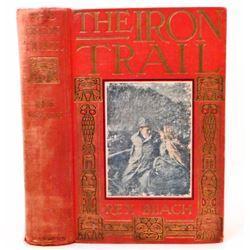 "1913 ""THE IRON TRAIL"" ALASKAN ROMANCE HARDCOVER BOOK"