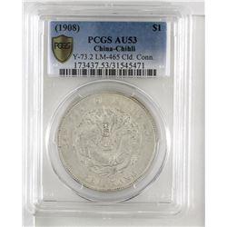 China -Chihli 1908 $1 Y #73.2; PCGS AU53