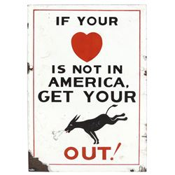 """Warning sign, """"If your heart is not in America, get your …out,"""" porcelain w/obvious graphics, Good c"""