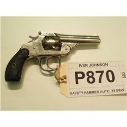 IVER JOHNSON, MODEL SAFETY HAMMER AUTO, CALIBER .32 S&W