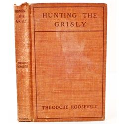"1904 ""HUNTING THE GRIZZLY"" BY THEODORE ROOSEVELT HARDCOVER BOOK"
