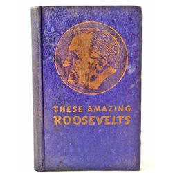 """1938 """"THESE AMAZING ROOSEVELTS"""" FRANKLIN D. AND FAMILY HARDCOVER BOOK"""