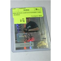 2004 DENNIS SARFATE ROOKIE CARD - SIGNED