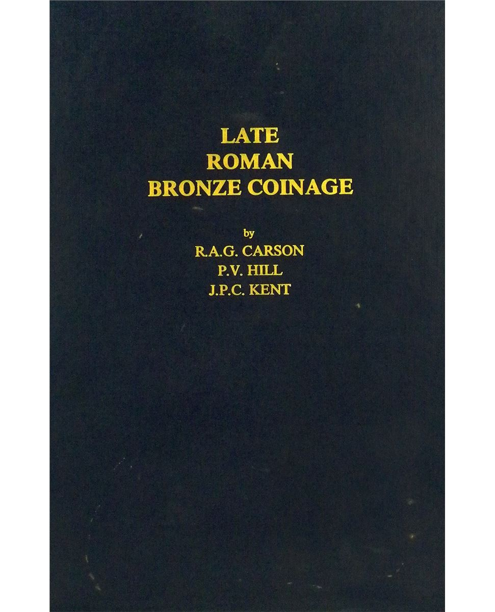 Late Roman Bronze Coinage by Carson Hill /& Kent