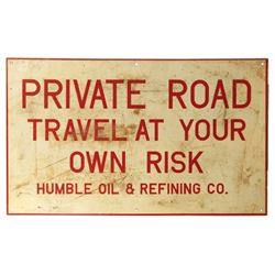 "Petroliana sign, Humble Oil & Refining Co. Private Road, metal, Good cond w/surface wear, 22""H x 36"""