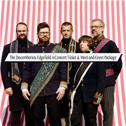 The Decemberists Edgefield 4 Concert Ticket & Meet-and-Greet Package