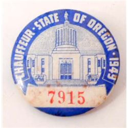 VINTAGE 1949 CHAUFFEUR STATE OF OREGON PINBACK BUTTON BADGE #7915