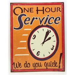 ONE HOUR SERVICE FUNNY METAL SIGN