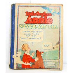 "1930 ""LITTLE ORPHAN ANNIE NEVER SAY DIE"" HARDCOVER BOOK"