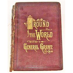 "1879 ""AROUND THE WORLD W/ GENERAL GRANT"" BOOK"