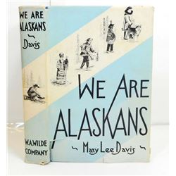 "1931 ""WE ARE ALASKANS"" HARDCOVER BOOK"