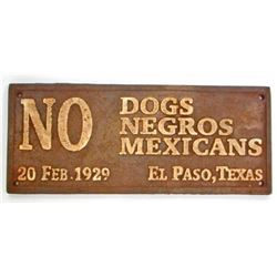 CAST IRON TEXAS SEGREGATED NO DOGS, NEGROS, MEXICANS SIGN