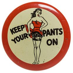 """Keep Your Pants On"" Advertising Pin"