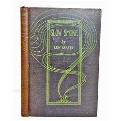 "1925 ""SLOW SMOKE"" HARDCOVER BOOK"