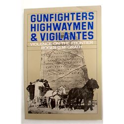 Gunfighters, Highwaymen & Vigilantes by McGrath