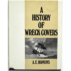 """""""A History of Wreck Covers Originating At Sea, On Land, And In The Air,"""" by A.E. Hopkins"""