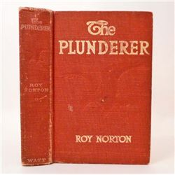 1912  THE PLUNDERER  HARDCOVER BOOK