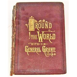 "1879 ""AROUND THE WORLD W/ GENERAL GRANT"" BOOK"