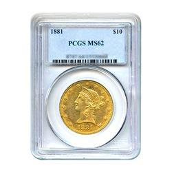 1881 $10 Liberty Gold Eagle PCGS MS62
