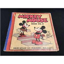 MICKEY MOUSE BOOK NO. 3 BY WALT DISNEY; PUBLISHED BY DAVID MCKAHY CO, PHILADELPHIA,