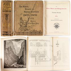 The Mines, Miners and Mining Interests of the United States (1882) (Fabulous Mining Reference)