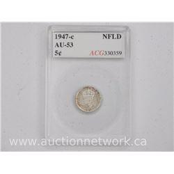 1947c NFLD Silver 5 Cent Coins (SOI) AU-53 AGG'