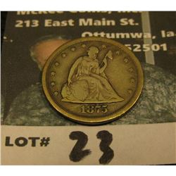 1875 S U.S. Twenty Cent Piece, VG, 2016 Red Book value $120.00.