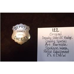 "Original Deputy Sheriff Badge- County Special- Art Burnside- Spokane Wash.- Police Equipment- 2""L X"