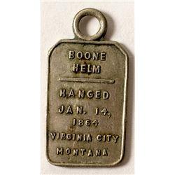 Boone Helm Hanged Tag (Virginia City, Montana)