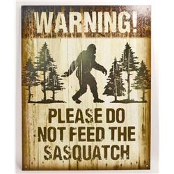 PLEASE DONT FEED THE SASQUATCH METAL SIGN
