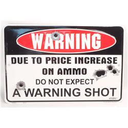 A WARNING SHOT EMBOSSED FUNNY TIN SIGN