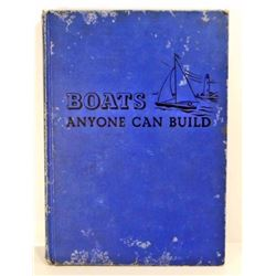 "1947 ""BOATS ANYONE CAN BUILD"" HARDCOVER BOOK"