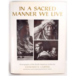 "EDWARD S. CURTIS ""IN A SACRED MANNER WE LIVE"" HARDCOVER BOOK W/ DUST JACKET"