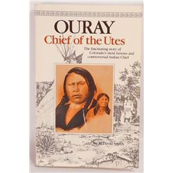 """OURAY CHIEF OF THE UTES"" NATIVE AMERICAN BOOK"