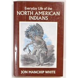 """""""EVERYDAY LIFE OF THE NORTH AMERICAN INDIANS"""" HARDCOVER BOOK W/ DUST JACKET"""