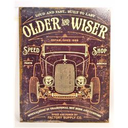 OLDER AND WISER SPEED SHOP METAL ADVERTISING SIGN - 12.5X16