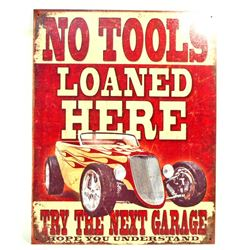 NO TOOLS LOANED HERE METAL SIGN - 12.5X16