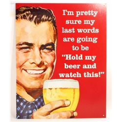HOLD MY BEER AND WATCH THIS FUNNY METAL SIGN - 12.5X16