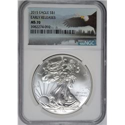 2015 AMERICAN SILVER EAGLE, NGC MS-70 EARLY RELEASES